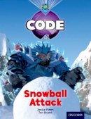 Burchett, Jan, Vogler, Sara, Pimm, Janice, Joyce, Marilyn - Project X Code: Freeze Snowball Attack - 9780198340355 - V9780198340355
