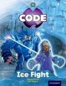 Burchett, Jan, Vogler, Sara, Pimm, Janice, Joyce, Marilyn - Project X Code: Freeze Ice Fight - 9780198340379 - V9780198340379