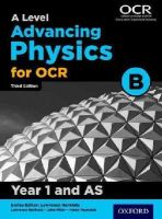 Miller, John - A Level Advancing Physics for OCR Year 1 and AS Student Book - 9780198340935 - V9780198340935