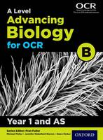 Fisher, Michael, Wild, Dawn, Parker, Dawn, Wakefield-Warren, Jennifer - A Level Advancing Biology for OCR Year 1 and AS Student Book - 9780198340973 - V9780198340973