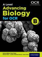 Fisher, Michael, Wild, Dawn, Parker, Dawn, Wakefield-Warren, Jennifer - A Level Advancing Biology for OCR Student Book: Student book - 9780198340980 - V9780198340980