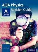 Breithaupt, Jim - AQA A Level Physics Revision Guide - 9780198351894 - V9780198351894