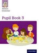Wren, Wendy - Nelson Grammar: Pupil Book 3 (Year 3/P4) Pack of 15 - 9780198352983 - V9780198352983