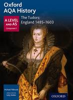 Tillbrook, Michael - Oxford AQA History for A Level: The Tudors: England 1485-1603 - 9780198354604 - V9780198354604