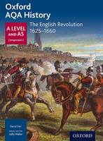 Daniels, J.; Kearey, Kat; Farr, David - Oxford AQA History for A Level: The English Revolution 1625-1660 - 9780198354727 - V9780198354727