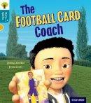 Zucker, Jonny - Oxford Reading Tree Story Sparks: Oxford Level 9: The Football Card Coach - 9780198356615 - V9780198356615