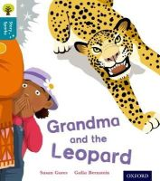 Gates, Susan - Oxford Reading Tree Story Sparks: Oxford Level 9: Grandma and the Leopard - 9780198356622 - V9780198356622