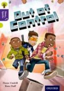 Undrill, Fiona - Oxford Reading Tree Story Sparks: Oxford Level 11: Out of Control - 9780198356776 - V9780198356776