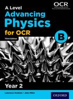 Miller, John - A Level Advancing Physics for OCR Year 2 Student Book - 9780198357698 - V9780198357698