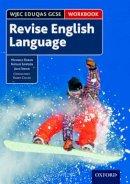 Doran, Michelle, Simpson, Natalie, Swain, Julie, Childs, Barry - WJEC Eduqas GCSE English Language: Revision Workbook - 9780198359210 - V9780198359210