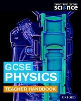 Harden, Helen, Moore, Alistair, Whitehouse, Mary - Twenty First Century Science: GCSE Physics Teacher Handbook - 9780198359715 - V9780198359715