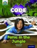 Pimm, Janice - Project X Code Extra: Green Book Band, Oxford Level 5: Jungle Trail: Panic in the Jungle - 9780198363484 - V9780198363484