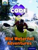 Thomas, Isabel - Project X Code Extra: Orange Book Band, Oxford Level 6: Fiendish Falls: Wild Waterfall Adventures - 9780198363569 - V9780198363569