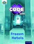 Thomas, Isabel - Project X Code Extra: Orange Book Band, Oxford Level 6: Big Freeze: Frozen Hotels - 9780198363576 - V9780198363576