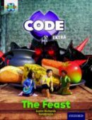 Richards, Justin - Project X Code Extra: Turquoise Book Band, Oxford Level 7: Castle Kingdom: The Feast - 9780198363606 - V9780198363606