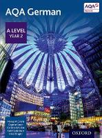 McCrorie, Morag, Halstead, Peter, Sauer, Dagmar, Sydenham, Keith, Klinger, Erika, Schicker, Corinna - AQA A Level Year 2 German Student Book: Year 2 - 9780198366867 - V9780198366867