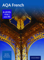 Pike, Robert, Povey, Colin, Shannon, Paul - AQA A Level Year 1 and AS French Student Book - 9780198366881 - V9780198366881