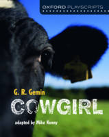 Gemin, G. R., Kenny, Mike - Oxford Playscripts: Cowgirl - 9780198367154 - V9780198367154