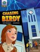 Bradman, Tony - Project X Origins Graphic Texts: Grey Book Band, Oxford Level 14: Chasing Birdy - 9780198367420 - V9780198367420