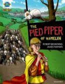 Browning, Robert - Project X Origins Graphic Texts: Dark Red Book Band, Oxford Level 17: The Pied Piper of Hamelin - 9780198367666 - V9780198367666