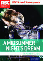 , Royal Shakespeare Company - RSC School Shakespeare A Midsummer Night's Dream: Teacher Guide - 9780198369264 - V9780198369264