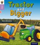 McFarlane, Karra - Oxford Reading Tree Infact: Oxford Level 1+: Tractor and Digger - 9780198370796 - V9780198370796