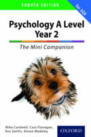 Cardwell, Mike, Flanagan, Cara, Moody, Rachel, Geillis, Rosalind, Wadeley, Alison - The Complete Companions for AQA: A Level Year 2 Psychology: the Mini Companion - 9780198375296 - V9780198375296