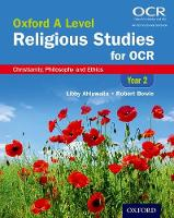Ahluwalia, Libby, Bowie, Robert - Oxford A Level Religious Studies for OCR: Year 2 Student Book: Christianity, Philosophy and Ethics - 9780198375333 - V9780198375333