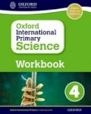 Hudson, Terry - Oxford International Primary Science Workbook 4 (OP PRIMARY SUPPLEMENTARY COURSES) - 9780198376453 - V9780198376453