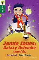 Metcalf, Dan - Oxford Reading Tree All Stars: Oxford Level 12 : Jamie Jones: Galaxy Defender (Aged 8 1/2) - 9780198377627 - V9780198377627