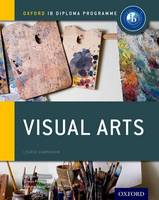 Paterson, Jayson, Poppy, Simon, Vaughan, Andrew - Ib Visual Arts Course Book - 9780198377917 - V9780198377917