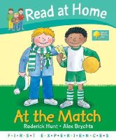 Hunt, Roderick, Young, Annemarie - Read at Home: First Experiences: at the Match - 9780198387251 - KEX0232018