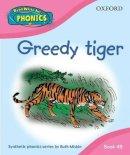 Miskin, Ruth - Read Write Inc. Home Phonics: Greedy Tiger: Book 4B - 9780198387282 - 9780198387282