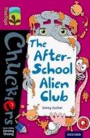 Zucker, Jonny - Oxford Reading Tree TreeTops Chucklers: Level 10: The After-School Alien Club - 9780198391845 - V9780198391845
