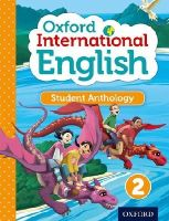 - - Oxford International Primary English Student Anthology 2: 2 - 9780198392170 - V9780198392170