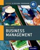 Mwenda Muchena, Martin; Lomine, Loykie; Pierce, Robert - Ib Business Management Course Book for the Ib Diploma - 9780198392811 - V9780198392811