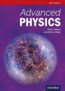 Adams, Steve, Allday, Jonathan - Advanced Physics (Advanced Sciences) - 9780198392927 - V9780198392927