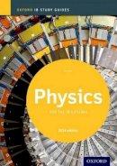 Kirk, Tim - IB Physics Study Guide: 2014 edition: Oxford IB Diploma Program - 9780198393559 - V9780198393559