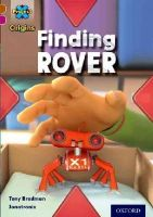Bradman, Tony - Project X Origins: Brown Book Band, Oxford Level 10: Lost and Found: Finding Rover - 9780198393764 - V9780198393764