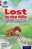 Golding, Julia - Project X Origins: Brown Book Band, Oxford Level 10: Lost and Found: Lost in the Hills, a Message from the Past and Other Strange Stories - 9780198393788 - V9780198393788