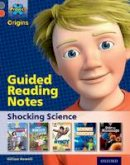 Howell, Gillian - Project X Origins: Grey Book Band, Oxford Level 13: Shocking Science: Guided reading notes - 9780198393979 - V9780198393979