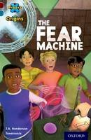 Henderson, J. A. - Project X Origins: Dark Red+ Book Band, Oxford Level 19: Fears and Frights: The Fear Machine - 9780198394259 - V9780198394259