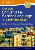 Bowley, Lucy, Jenkins, Alan - Complete English as a Second Language for Cambridge IGCSE Writing and Grammar Practice Book: Practice book - 9780198396086 - V9780198396086