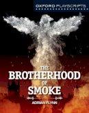 Flynn, Adrian - Oxford Playscripts: The Brotherhood of Smoke - 9780198408390 - V9780198408390