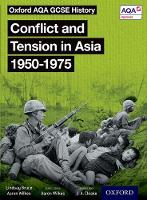 Wilkes, Aaron, Bruce, Lindsay - Oxford AQA GCSE History: Conflict and Tension in Asia 1950-1975 Student Book - 9780198412649 - V9780198412649
