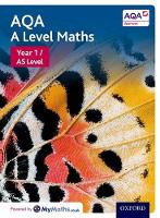 Bowles, David, Jefferson, Brian, Mullan, Eddie, Rayneau, John, Rowland, Mark, Wagner, Robert, Williams, Paul, Wiseman, Garry, Wood, Katie, Baker, Davi - AQA A Level Maths: Year 1 / AS Student Book: Student book - 9780198412953 - V9780198412953