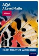 - AQA A Level Maths: AS Level Exam Practice Workbook - 9780198412977 - V9780198412977