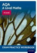 - AQA A Level Maths: A Level Exam Practice Workbook (Pack of 10) - 9780198413028 - V9780198413028