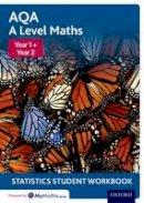 - AQA A Level Maths: Year 1 + Year 2 Statistics Student Workbook - 9780198413080 - V9780198413080