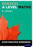 - Edexcel A Level Maths: A Level Exam Practice Workbook - 9780198413226 - V9780198413226